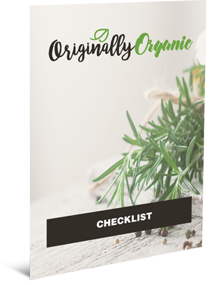 Originally Organic Checklist